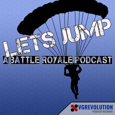 Lets Jump - A Battle Royale Podcast