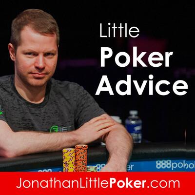 Little Poker Advice