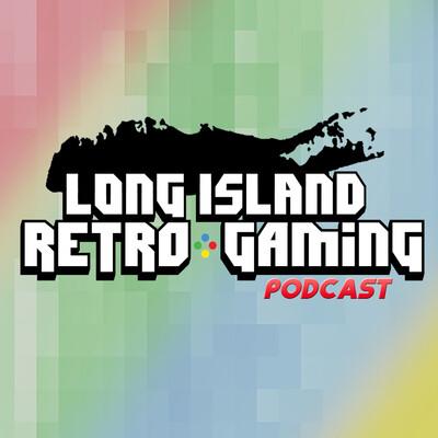 Long Island Retro Gaming Podcast