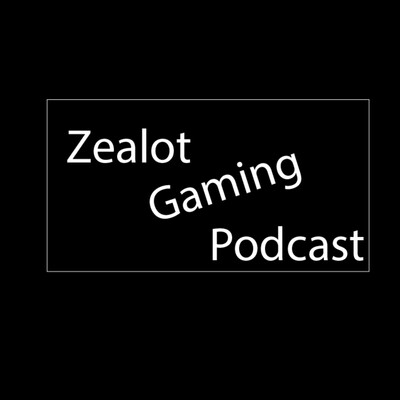 Zealot Gaming Podcast