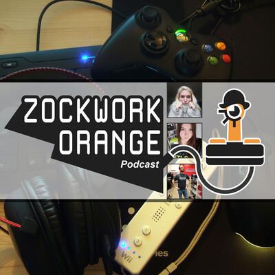Zockwork Orange Podcast