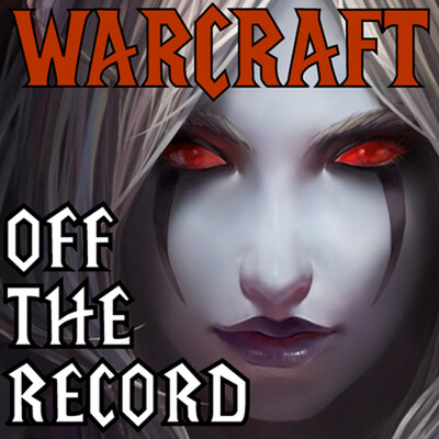 Warcraft Off the Record – A World of Warcraft Podcast – Elder Scrolls Online Podcasts & More!