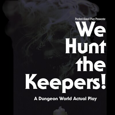 We Hunt the Keepers!