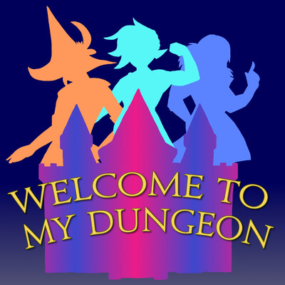 Welcome To My Dungeon