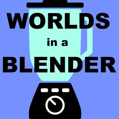 Worlds in a Blender