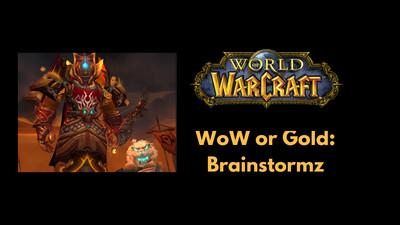WoW or Gold Brainstormz