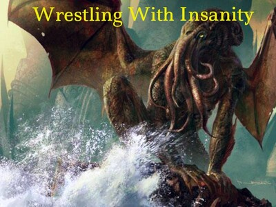 Wrestling With Insanity