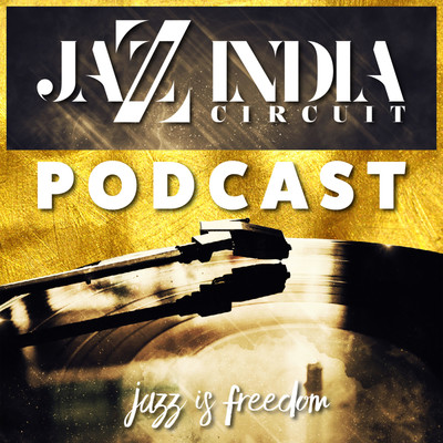 Jazz India Circuit Podcast