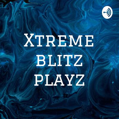 Xtreme blitz playz