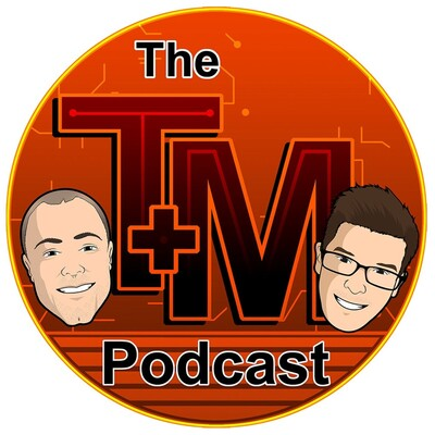 The T and M Podcast