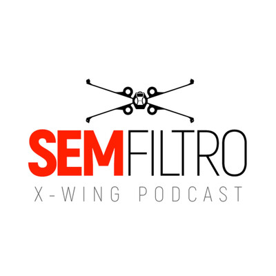 SEM FILTRO - X-Wing Podcast
