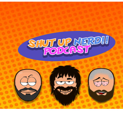 Shut Up Nerd Podcast