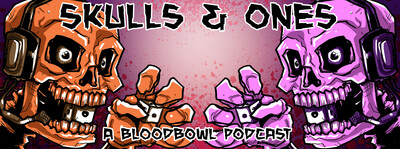 Skulls and Ones- Blood Bowl Podcast