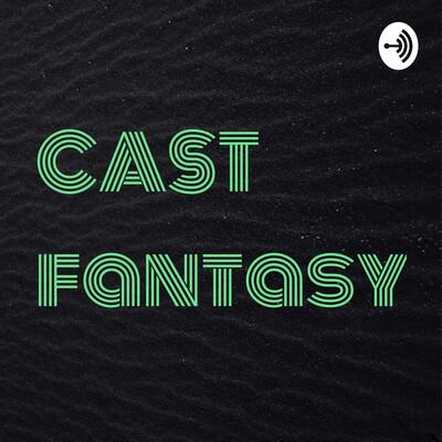 CAST fantasy