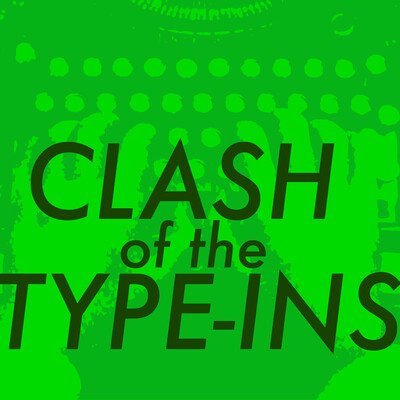 Clash of the Type-Ins