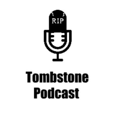 Tombstone Podcast