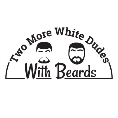 Two More White Dudes With Beards