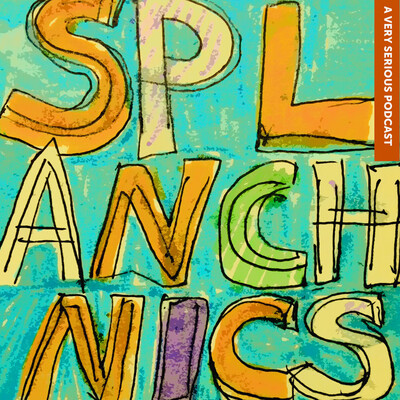 SPLANCHNICS: The Society for the Preservation of Literature, the Arts, Numinosity, Culture, Humor, Nerdiness, Inspiration, Creativity & Storytelling