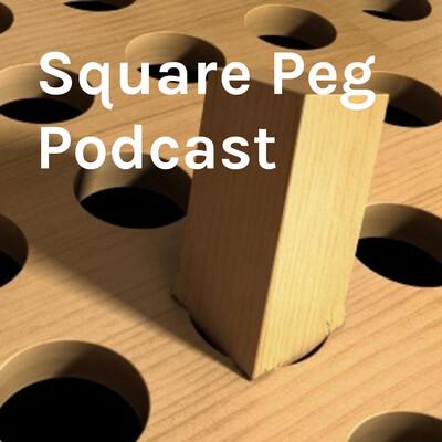 Square Peg Podcast