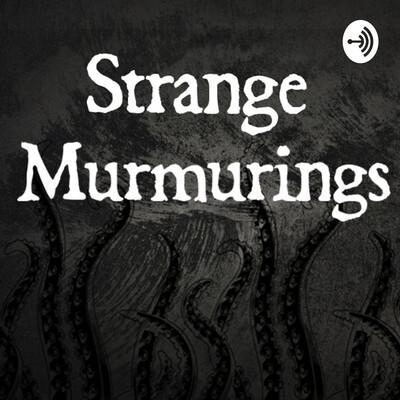 Strange Murmurings