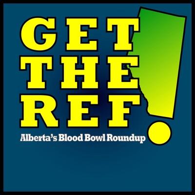 Get The Ref! - Alberta's Blood Bowl Roundup