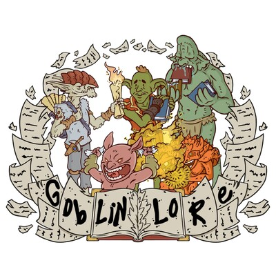 Goblin Lore Podcast