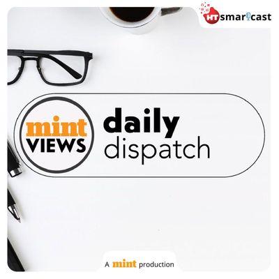 Mint Views Daily Dispatch