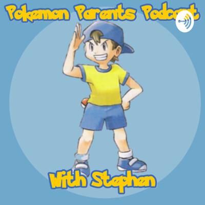 Pokémon Parents Podcast
