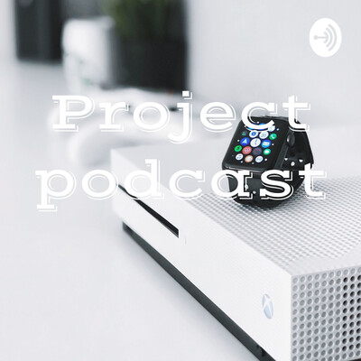 Project podcast