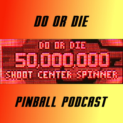 Do or Die Pinball Podcast