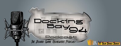Docking Bay 94 The Board Game Reviewers Podcast
