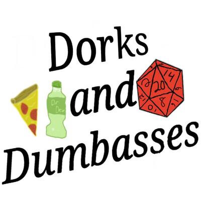 Dorks and Dumbasses - A D&D Podcast