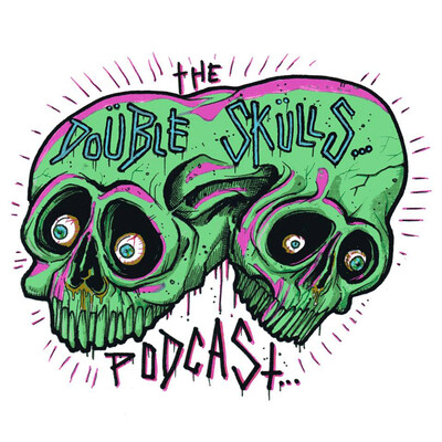 Double Skulls Podcast
