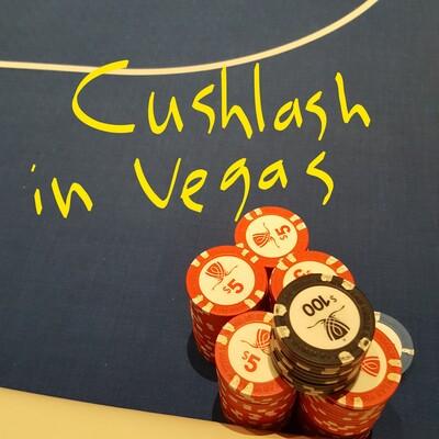Cushlash in Vegas