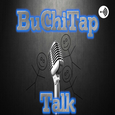 BuChiTap Talk