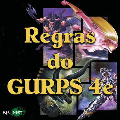 RPG Next: Regras do GURPS 4e