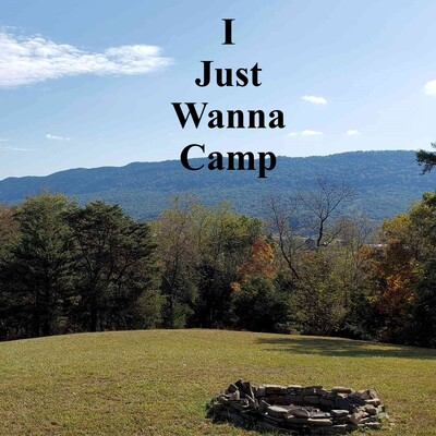 I Just Wanna Camp