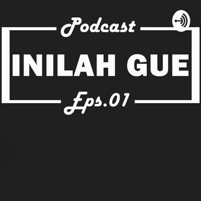 INILAH GUE