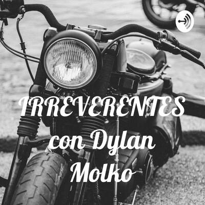 IRREVERENTES con Dylan Molko
