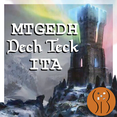 Deck Tech ITA per il Commander Multi MtG