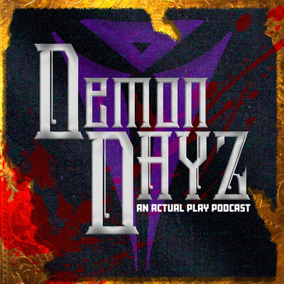 Demon Dayz: An Actual Play Podcast