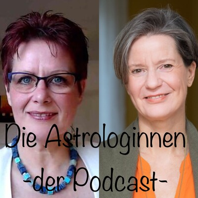 Die Astrologinnen - der Podcast mit Franziska und Ulrike