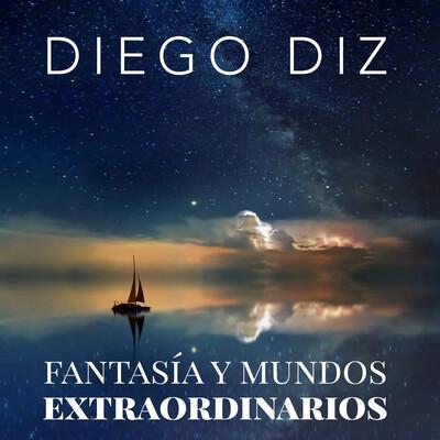 Diego Diz - Fantasía y Mundos Extraordinarios