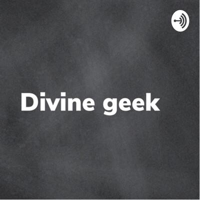 Divine geek