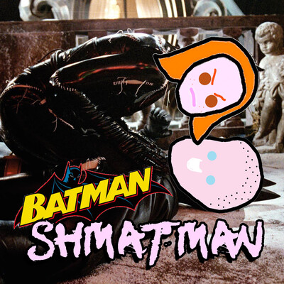 Batman Shmatman Podcast