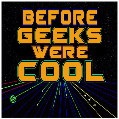 Before Geeks Were Cool