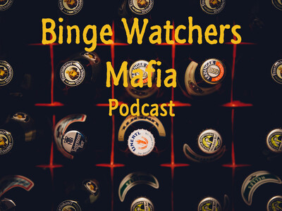 Binge Watchers Mafia