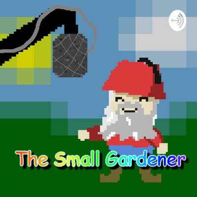Oh no not another gardening podcast! With The Small Gardener