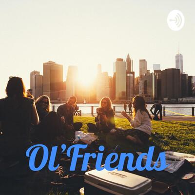 Ol'Friends