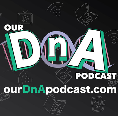 Our DnA Podcast